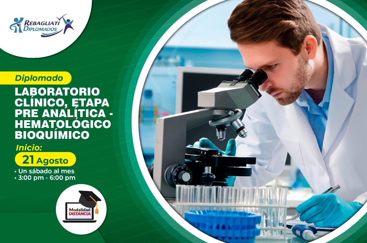 DIPLOMADO LABORATORIO CLÍNICO, ETAPA PRE ANALÍTICA - HEMATOLÓGICO BIOQUÍMICO 21 DE AGOSTO 2021