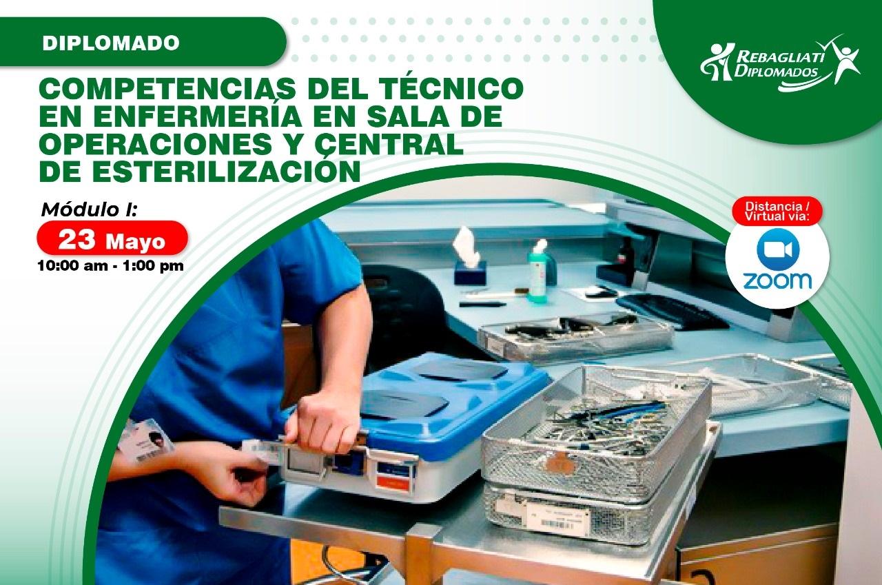 DIPLOMADO COMPETENCIAS DEL TÉCNICO EN ENFERMERÍA EN SALA DE OPERACIONES Y CENTRAL DE ESTERILIZACIÓN 23 DE MAYO 2021