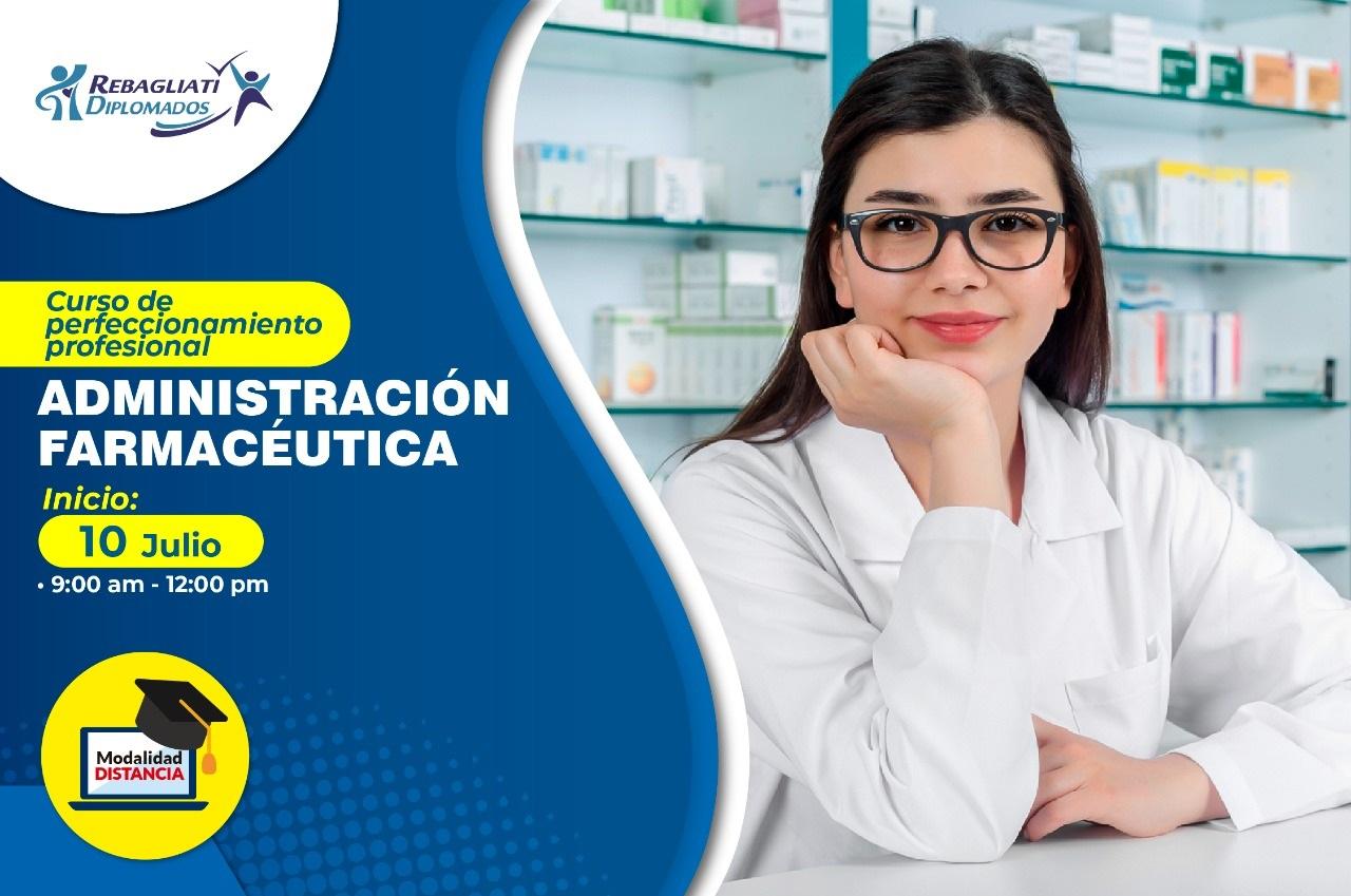 CURSO DE PERFECCIONAMIENTO PROFESIONAL ADMINISTRACIÓN DE FARMACÉUTICA 3 DEJULIO 2021