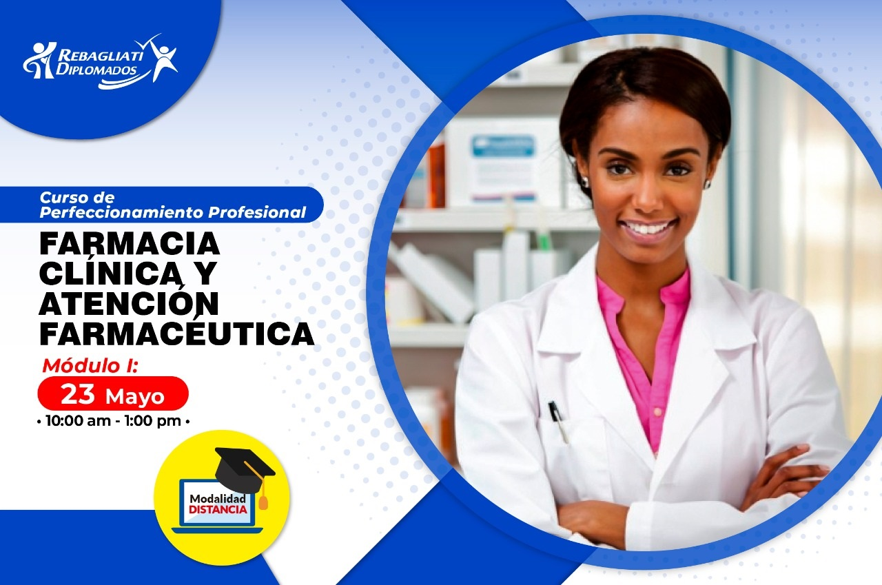 """CURSO DE PERFECCIONAMIENTO PROFESIONAL """"FARMACIA CLINICA Y ATENCIÓN FARMACEÚTICA"""" 23 DE MAYO 2021"""