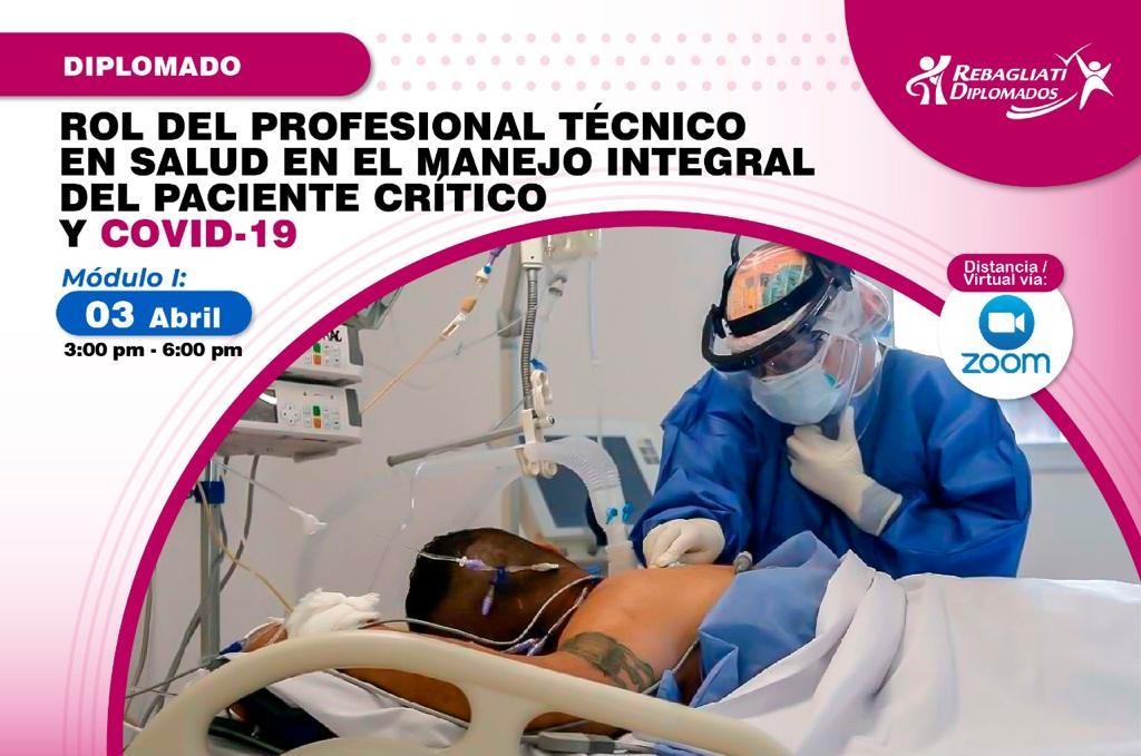 """ROL DEL PROFESIONAL TÉCNICO EN SALUD EN EL MANEJO INTEGRAL DEL PACIENTE CRÍTICO Y COVID-19 """"ABRIL 2021"""""""