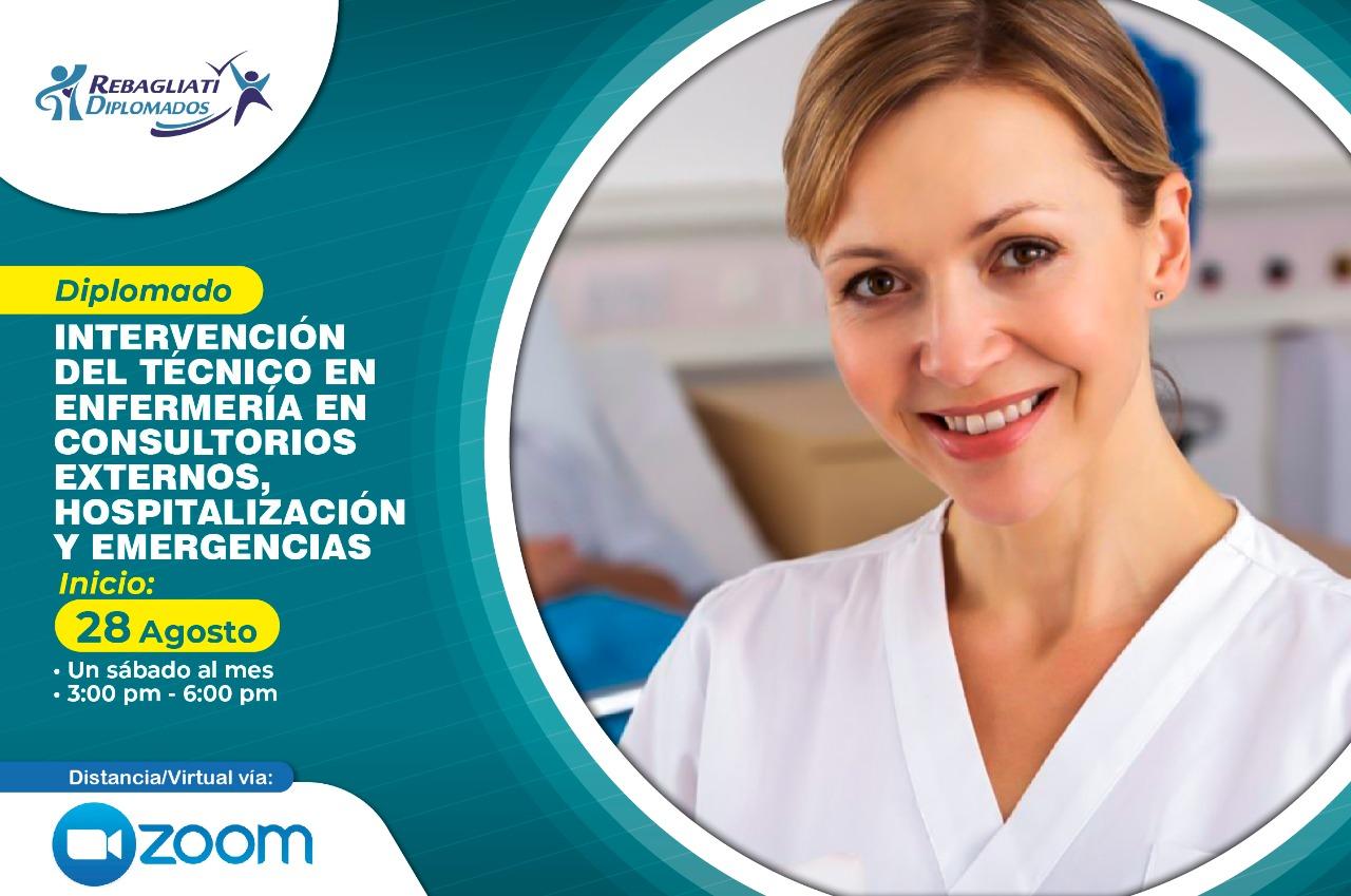 DIPLOMADO INTERVENCIÓN DEL TÉCNICO EN ENFERMERÍA   EN CONSULTORIOS EXTERNOS, HOSPITALIZACIÓN Y EMERGENCIAS 28 DE AGOSTO 2021